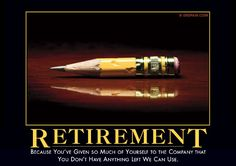 Retirement Demotivator