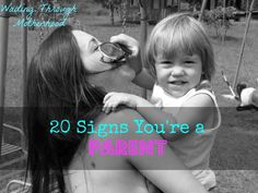Wading Through Motherhood: 20 Signs You're a Parent #parenting #humor #momblogs
