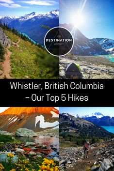 Canada Travel | Travelling Canada - Our top 5 hikes in Whistler, British Columbia, Canada.