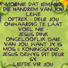 Jy is mos 'n Koningskind Afrikaanse Quotes, Goeie More, Motivational Quotes, Inspirational Quotes, Jesus, Special Quotes, True Words, Gods Love, Faith