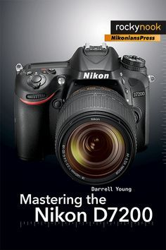 Mastering the Nikon D7200 available at www.pictureandpen.com