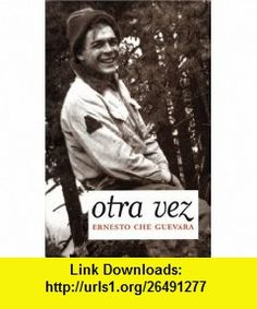 The motorcycle diaries mti edition ernesto che guevara asin otra vez authorized edition che guevara publishing project spanish edition 9781920888787 fandeluxe Document