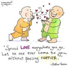 Spread love everywhere you go :)