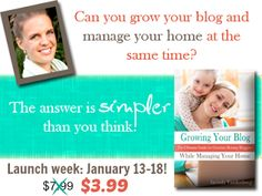 Can you grow your blog and manage your home? The ebook with all the answers is only $3.99 this week!