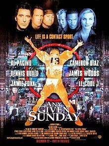 Any Given Sunday // Directed by	Oliver Stone  Produced by	Richard Donner  Oliver Stone  Written by	Oliver Stone  Daniel Pyne  John Logan  Pat Toomay (novel)  Starring	Al Pacino  Dennis Quaid  Cameron Diaz  James Woods  Jamie Foxx  LL Cool J  Aaron Eckhart  Cinematography	Salvatore Totino  Distributed by	Warner Bros.  Release date(s)	December 22, 1999