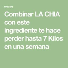 Combinar LA CHIA con este ingrediente te hace perder hasta 7 Kilos en una semana Fun Drinks, Healthy Drinks, Get Healthy, Healthy Life, Healthy Recipes, Fitness Diet, Health Fitness, Tea Recipes, Health And Beauty