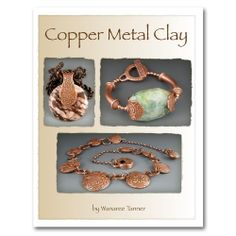 Metal Clay Ltd - Crash Course in Copper Metal Clay by Wanaree Tanner, £20.00 (http://www.metalclay.co.uk/crash-course-in-copper-metal-clay-by-wanaree-tanner/)