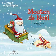 Mouton de Noël - Les rêves de Rodolphe no.5 Johanne Gagné, illust. Fanny Album Jeunesse, Theme Noel, Christmas Ornaments, Christmas Ideas, Kindergarten, Animation, Reading, Books, Movie Posters