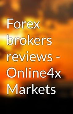 "Read ""Forex brokers reviews - Online4x Markets - forex brokers reviews"" #wattpad #random"