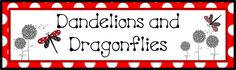 dandelions and dragonflies. All kinds of great ideas including literacy stations, 100 days of school, displays and games.