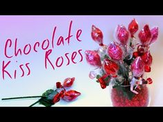 Chocolate Kiss Roses - Valentine's Day (Mother's Day) Gift Ideas For Kids - YouTube