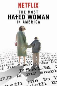 The Most Hated Woman in America (2017) Biography Drama History. The life of Madelyn Murray O'Hair, the outspoken activist and founder of American Atheists, who was kidnapped and murdered in 1995.