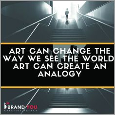Art can change the way we see the world, so can stories, songs and films, they can also change the way we see ourselves.  Analogies compare one thing to another by way of explanation, this can be very powerful in marketing and branding when your product is complex and needs a simple explanation or graphic to put your point across, so we can borrow principles from the world of art to help our audience how our products/services can help to solve  a  specific problem for them…