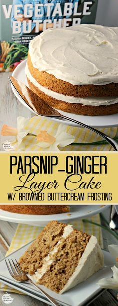 Parsnip-Ginger Layer Cake with Browned Buttercream Frosting Parsnip-Ginger Layer Cake with Browned Buttercream Frosting Homemade Spice Cake Recipe, Spice Cake Recipes, Dessert Cake Recipes, Easy Desserts, Vegetable Cake, Easter Recipes, Thanksgiving Recipes, Fall Recipes, Buttercream Frosting