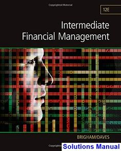Intermediate Financial Management 12th Edition Brigham Solutions Manual - Test bank, Solutions manual, exam bank, quiz bank, answer key for textbook download instantly!