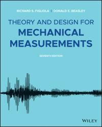 Ebook For Theory And Design For Mechanical Measurements 7th Edition By Richard Figliola Donald Beasley Publisher John Wiley Amp Ebook Buy Ebook Theories