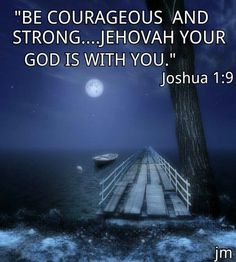Jehovah your God is with you