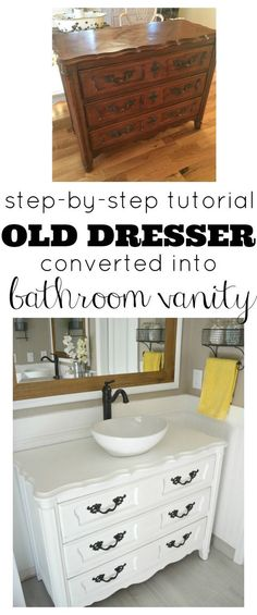 Step by Step tutorial for turning an Old Dresser  into a bathroom vanity. Great DIY for the modern farmhouse bathroom!