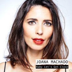 """'Baby Let's Get Close'es el nuevo tema deJoana Machado, que sirve como adelanto a su nuevo disco """"LIFESTORIES"""" que saldrá a la venta enseptiembre."""