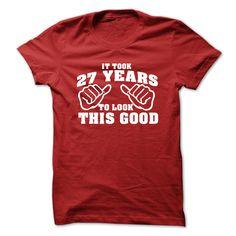 It Took 27 Years To Look This Good Tshirt - 27th Birth T Shirt, Hoodie, Sweatshirt