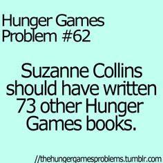 The Hunger Games<>Catching Fire<>Mockingjay I like how it ended but it should have ended like that after 73 other books ! The Hunger Games, Hunger Games Memes, Hunger Games Problems, Hunger Games Fandom, Hunger Games Catching Fire, Hunger Games Trilogy, Nerd Problems, Hunger Games Mockingjay, Suzanne Collins
