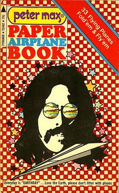Peter Max Paper Airplane Book.  I have this from when I ordered it from Scholastic Books in Jr. High!!