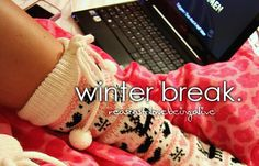 Nothing like curling up with your lap top and snuggling under the covers on winter break.