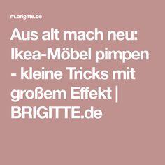 Aus alt mach neu: Ikea-Möbel pimpen - kleine Tricks mit großem Effekt | BRIGITTE.de