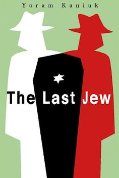 The Last Jew by Yoram Kaniuk.  best book covers...  The Book Design Review
