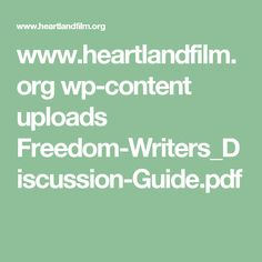 www.heartlandfilm.org wp-content uploads Freedom-Writers_Discussion-Guide.pdf