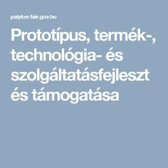 Prototípus, termék-, technológia- és szolgáltatásfejlesztés támogatása