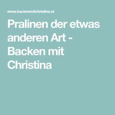 Pralinen der etwas anderen Art - Backen mit Christina Baking Tips, Rye Bread, New Recipes, Chocolate Candies, Tips And Tricks, Thermomix