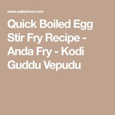 Quick Boiled Egg Stir Fry Recipe - Anda Fry - Kodi Guddu Vepudu
