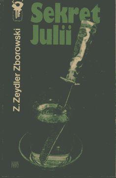 """""""Sekret Julii"""" Zygmunt Zeydler-Zborowski Cover by Juliusz Rybicki Book series Klub Srebrnego Klucza Published by Wydawnictwo Iskry 1981"""