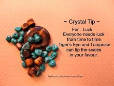 Crystal tip for luck.