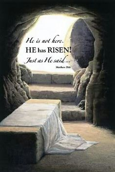 """""""Why do you look for the living among the dead? He is not here; he has risen! Remember how he told you, while he was still with you in Galilee: 'The Son of Man must be delivered over to the hands of sinners, be crucified and on the third day be raised again.' """" Then they remembered his words. (Luke 24:5-8 NIV) #JesusChristisrisen #Heisrisen  Image shared by Merlyn Jose on Google+"""