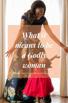 What does it mean to be a Godly Woman. proverbs 31 woman, woman of God, woman of purpose. Living a life of purpose that God has called you to for yourself, your family and everyone.