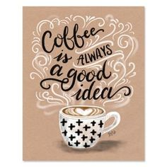 Coffee is always a good idea - by Lily and Val #coffeetimeillustration