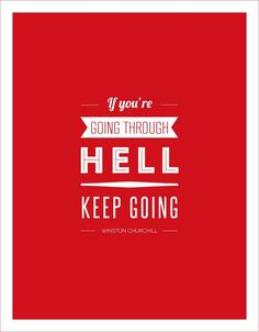 If You're Going Through Hell, keep going --Winston Churchill  - Quote on Canvas - Inspirational Quote Canvas Wall Art