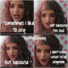 Same mel same 😭😭😭 Melanie Martinez Quotes, Mel Martinez, Cry Baby, Pity Party, She Song, Music Quotes, Memes, Role Models, Singers