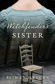 """The Witchfinder's Sister"" A thrilling debut novel, a literary historical thriller based on the devastating witch hunts in 1640s England conducted by ""Witchfinder General"" Matthew Hopkins—for readers of Sarah Waters and Katherine Howe."