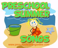 Preschool summer songs and circle time songs about summer work well with lessons and activities to teach children at home or in daycare classrooms. http://www.preschoollearningonline.com/preschool-songs/summer-songs.html