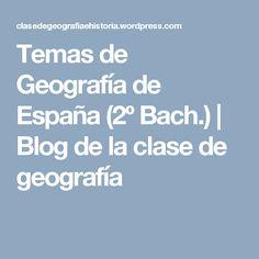 Temas de Geografía de España (2º Bach.) | Blog de la clase de geografía