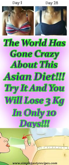 The World Has Gone Crazy About This Asian Diet!!! Try It And You Will Lose 3 Kg In Only 10 Days!!!
