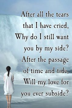 He has broken your heart but you can't let go. The heartbroken love quote when you still pine for what has been lost. Love Poems And Quotes, Lost Quotes, Still In Love, Say I Love You, Let It Be, Relationship Quotes, Relationships, Tough Times Quotes, Quotes Deep Feelings