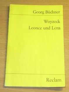 Woyzeck : ein Fragment ; Leonce und Lena : Lustspiel / Georg Büchner ; herausgegeben und mit einem Nachwort versehen von Otto C.A. zur Nedden - Stuttgart : Philipp Reclam jun., cop. 1952