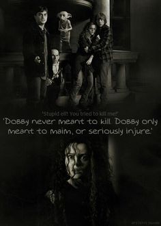 Dobbby! You adorable little elf! Always trying to save harry's neck.