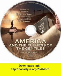 America the Fullness of the Gentiles Perry Stone ,   ,  , ASIN: B002P54STM , tutorials , pdf , ebook , torrent , downloads , rapidshare , filesonic , hotfile , megaupload , fileserve