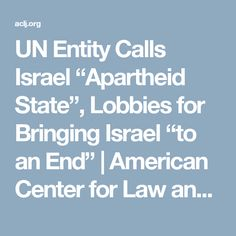 """UN Entity Calls Israel """"Apartheid State"""", Lobbies for Bringing Israel """"to an End"""" 