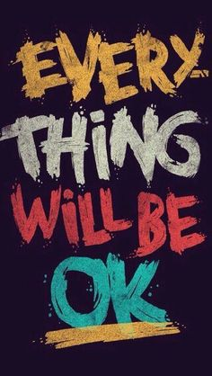 Every Thing Will Be Ok Mobile Wallpaper Typography Quotes, Typography Inspiration, Design Inspiration, Poster Quotes, Motivation Inspiration, Daily Inspiration, Inspirational Quotes Wallpapers, Motivational Quotes, Inspiring Sayings